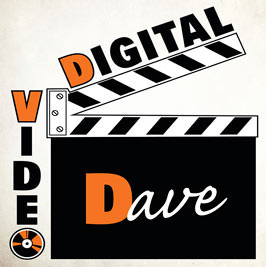 Digital Video Dave
